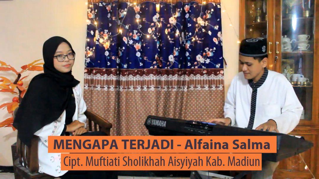 MENGAPA TERJADI   Alfaina Salma – Alumni MAN 1 Kota Madiun