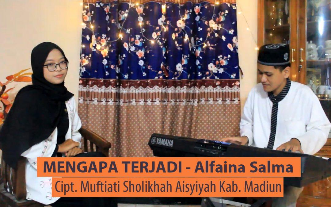 MENGAPA TERJADI | Alfaina Salma – Alumni MAN 1 Kota Madiun